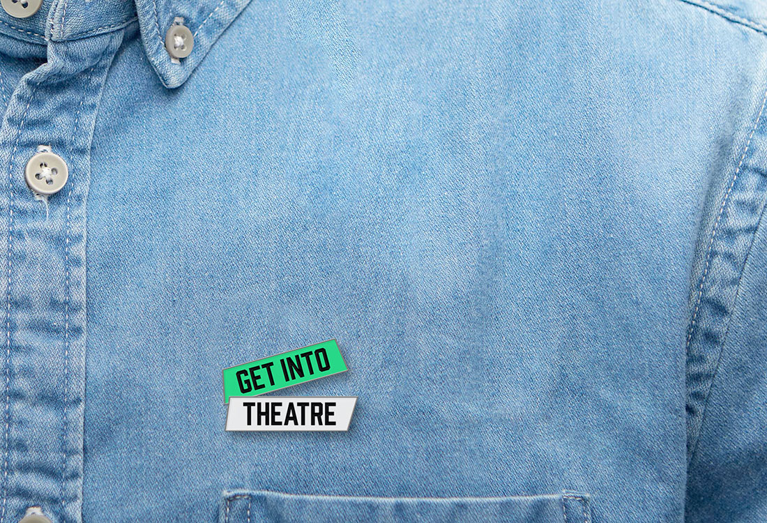 Get Into Theatre Pin